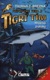 Tigrí tím – Hrozivé žraloky (Brezina Thomas)
