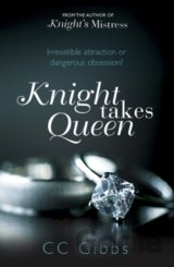 Knight Takes Queen (The Knight Trilogy) (CC Gibbs)