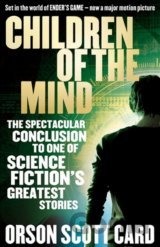 Children Of The Mind: Book 4 of the Ender Saga (Orson Scott Card)