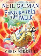 Fortunately, the Milk . .  (Neil Gaiman , Chris Riddell) (Hardcover)