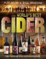 World's Best Cider: Taste, Tradition and Terr... (Pete Brown , Bill Bradshaw)