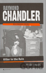 Vrah v dešti / Killer in the Rain (Raymond Chandler) [CZ]
