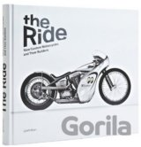 The Ride: New Custom Motorcycles and Their Bu... (Chris Hunter )