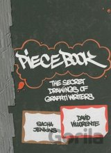 Piecebook: The Secret Drawings of Graffiti Writers (Sacha Jenkins)