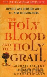 The Holy Blood and the Holy Grail (Baigent Michael, Leigh Richard, Lincoln Henry
