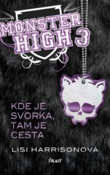 Monster High 3 - Kde je svorka, tam je cesta (Harrisonová Lisi)