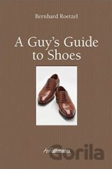 A Guy's Guide to Shoes