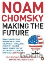 Making the Future: Occupations, Interventions... (Noam Chomsky)