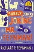 Surely You're Joking, Mr.Feynman! : Adventures of a Curious Character (Richard P