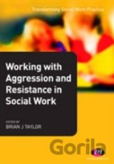 Working with Aggression and Resistance in Soc... (Brian Taylor)