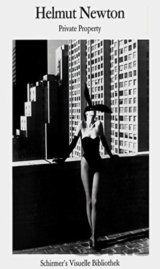 Helmut Newton: Private Property (Schirmer Vis... (Helmut Newton , Marshall Blons