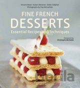 Fine French Desserts: Essential Recipes and T... (Vincent Boué , Hubert Delorme)
