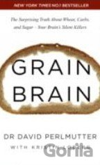 Grain Brain: The Surprising Truth About Wheat... (David Perlmutter)