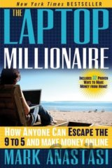 The Laptop Millionaire: How Anyone Can Escape... (Mark Anastasi)
