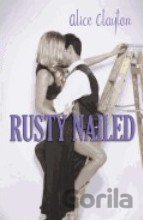 Rusty Nailed (Alice Clayton)