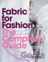 Fabric for Fashion: The Complete Guide: Natural and Man-made Fibres: Clive Halle
