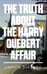 The Truth About the Harry Quebert Affair (Joel Dicker , Sam Taylor )