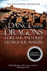 A Dance With Dragons: Part 1 Dreams and Dust... (George R. R. Martin)