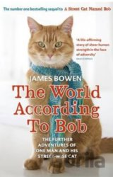 The World According to Bob: The Further Adven... (James Bowen)