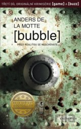 Bubble (la Motte Anders de)