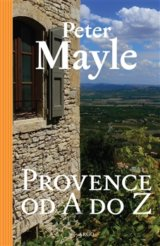 Provence od A do Z (Peter Mayle) [CZ]