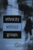 Ethnicity Without Groups