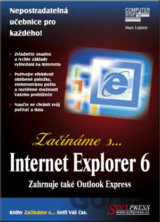 Začínáme s ... Internet Explorer 6 (Mary Jolkine)