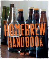 The Homebrew Handbook (Dave Law) (Hardcover)