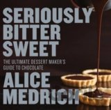 Seriously Bitter Sweet (Alice Medrich) (Paperback)