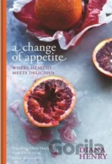 A Change of Appetite: where delicious meets h... (Diana Henry)