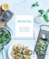 no time to cook: Fresh & Easy Recipes for a F... (Donna Hay)