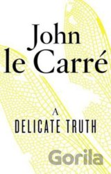 A Delicate Truth (Carré John le)
