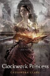 Clockwork Princess - The Infernal Devices Book 3 (Cassandra Clareová)