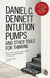Intuition Pumps and Other Tools for Thinking... (Daniel C Dennett)
