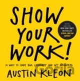 Show Your Work!  (Austin Kleon)