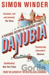 Danubia - A Personal History of Habsburg Europe (Simon Winder)