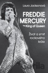 Freddie Mercury The King of Queen (Laura Jackson) [CZ]