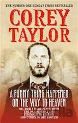 A Funny Thing Happened On The Way To Heaven (Corey Taylor)
