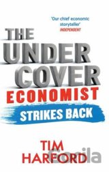 The Undercover Economist Strikes Back: How to... (Tim Harford)