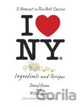 I Love New York: Ingredients and Recipes (Daniel Humm , Will Guidara)