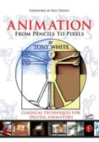 Animation from Pencils to Pixels: Classical Techniques for the Digital Animator: