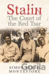 Stalin - The Court of Red Tsar (Simon Sebag Montefiore)
