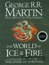The World of Ice and Fire (Song of Ice & Fire )(George R. R. Martin)