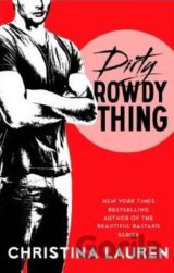 Dirty Rowdy Thing (Christina Lauren)