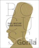 Paul Bocuse: Simply Delicious (Paul Bocuse, Jean-Charles Vaillant) (Paperback)