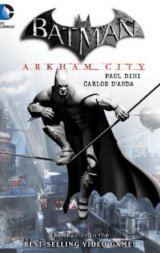Batman Arkham City (Carlos Danada, Paul Dini )