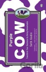 Purple Cow : Transform Your Business by Being Remarkable (Seth Godin) (Paperback