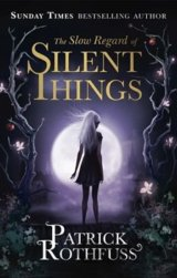 The Slow Regard of Silent Things (Rothfuss Patrick)