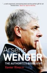 Arsène Wenger: The Biography (Paperbac... (Xavier Rivoire)