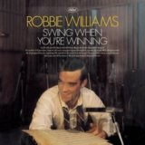 WILLIAMS ROBBIE: SWING WHEN YOU ARE WIN